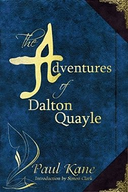 The Adventures of Dalton Quayle, by Paul Kane