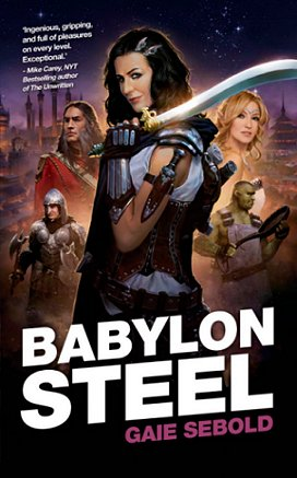 Babylon Steel, by Gaie Sebold