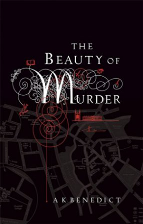 The Beauty of Murder, by A.K. Benedict