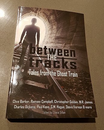 Between the Tracks, Tales from the Ghost Train - edited by steve Dillon