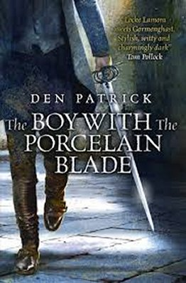The Boy With the Porcelain Blade, Den Patrick