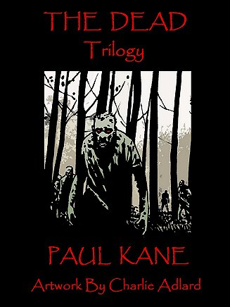 The Dead Trilogy, Paul Kane - artwork by Charlie Adlard