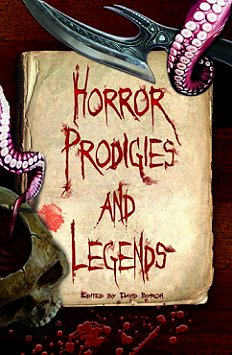 Horror Prodigies and Legends, edited by David Byron