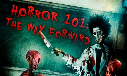 Horror 101: The Way Forward