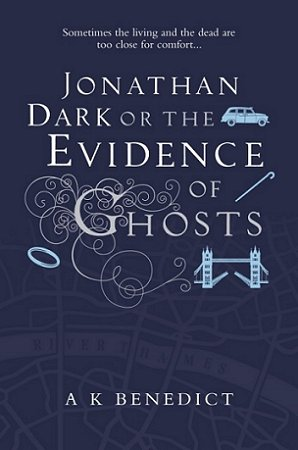 Jonathan Dark or the Evidence of Ghosts, by A.K. Benedict