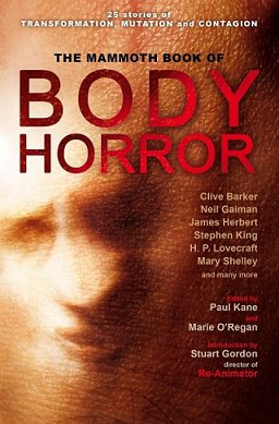 The Mammoth Book of Body Horror, edited by Paul Kane and Marie O'Regan