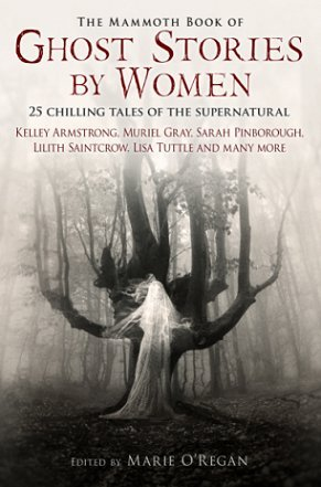 Mammoth Book of Ghost Stories by Women, edited by Marie O'Regan