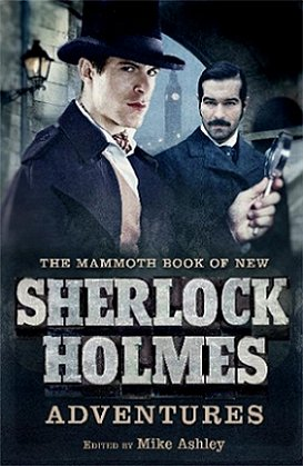 The Mammoth Book of New Sherlock Holmes, edited by Mike Ashley