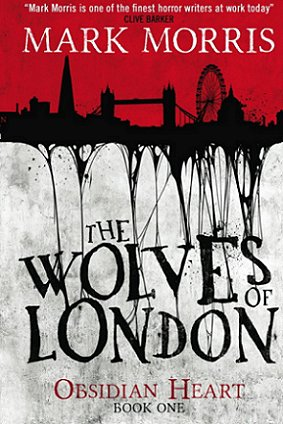The Wolves of London, by Mark Morris