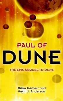 Paul of Dune, by Brian Herbert and Kevin J. Anderson