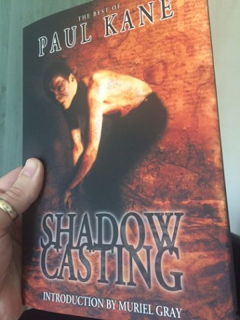 Shadow Casting by Paul Kane, introduction by Muriel Gray