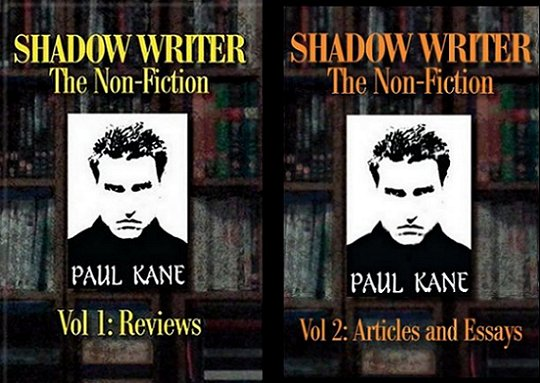 Shadow Writer the Non-Fiction, Volumes I and II, by Paul Kane