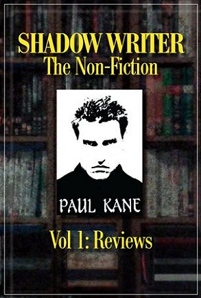Shadow Writer: The Non-Fiction, by Paul Kane