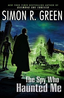 The Spy Who Haunted Me (US cover), Simon R. Green