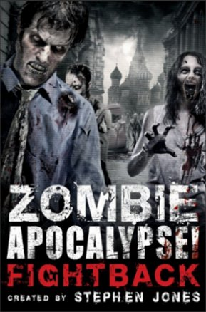 Zombie Apocalypse! Fightback - edited by Stephen Jones
